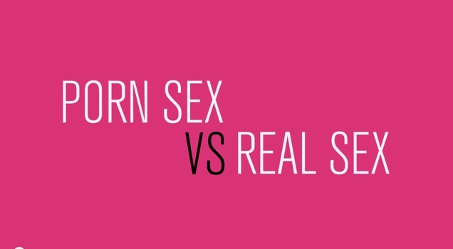 porn sex vs real life - kkbite